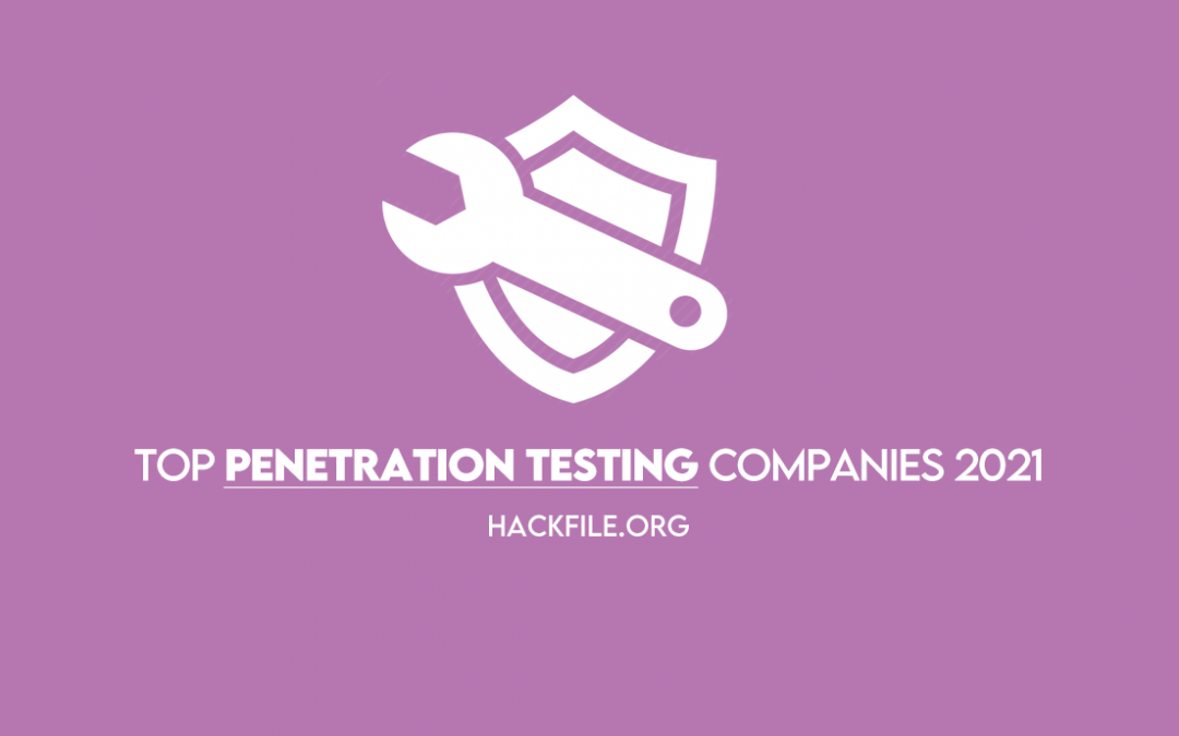 Top penetration testing companies in 2021